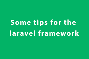 Laravel tips